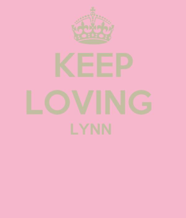 KEEP LOVING  LYNN