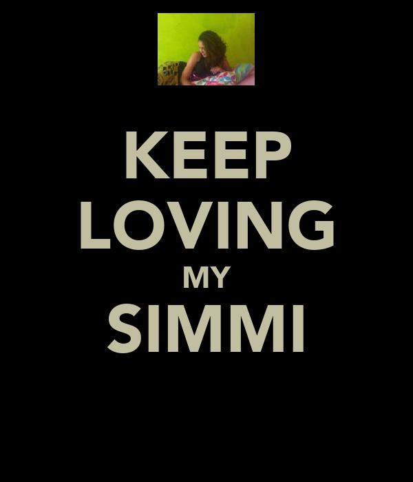 KEEP LOVING MY SIMMI
