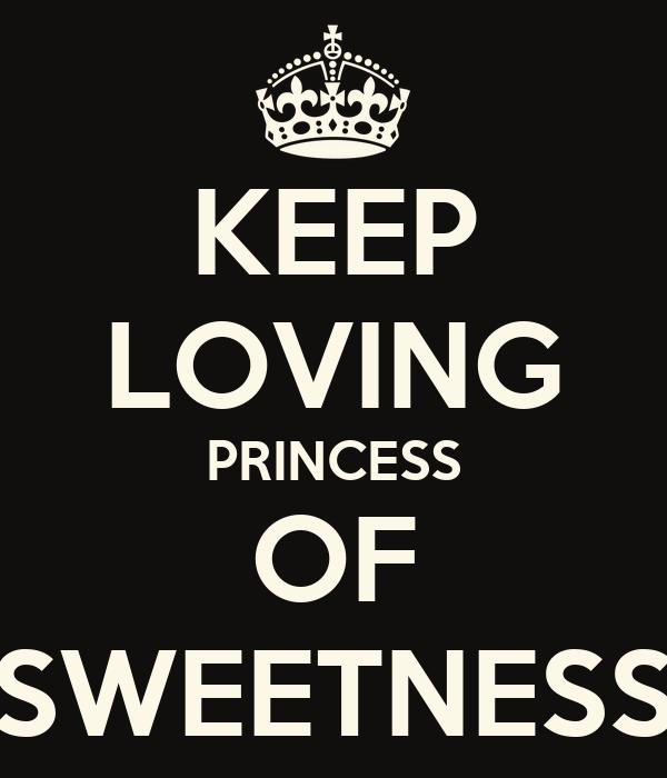KEEP LOVING PRINCESS OF SWEETNESS