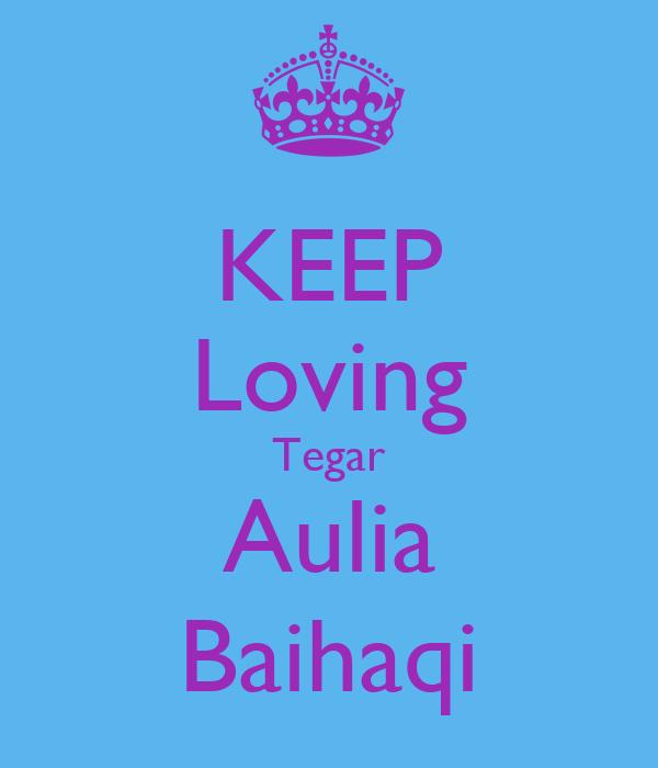 KEEP Loving Tegar Aulia Baihaqi