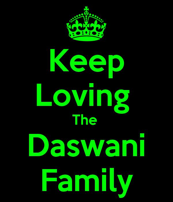 Keep Loving  The  Daswani Family
