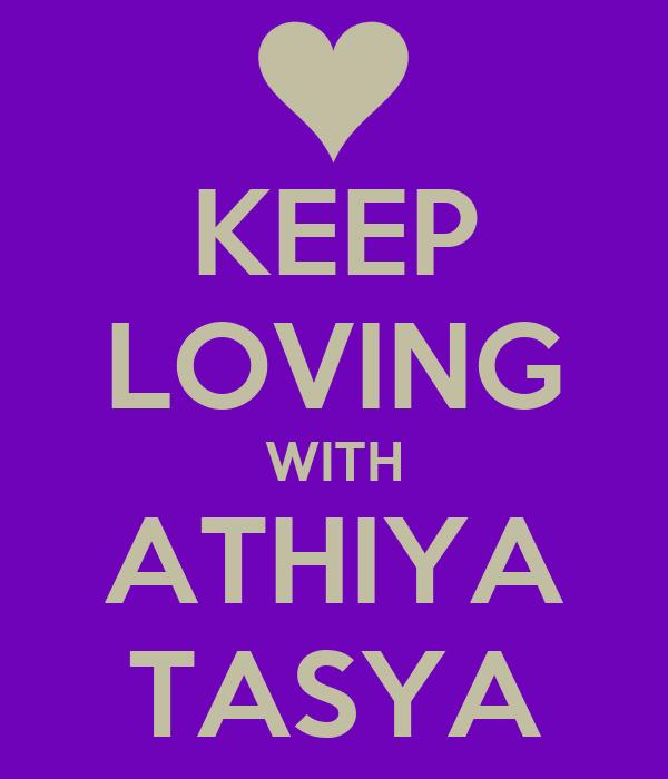 KEEP LOVING WITH ATHIYA TASYA