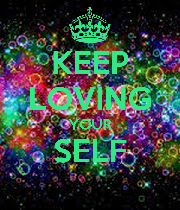 KEEP LOVING YOUR SELF