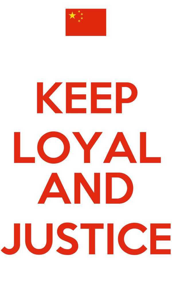 KEEP LOYAL  AND JUSTICE