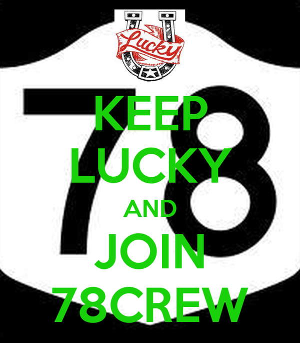 KEEP LUCKY AND JOIN  78CREW