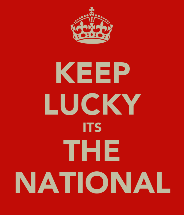 KEEP LUCKY ITS THE NATIONAL