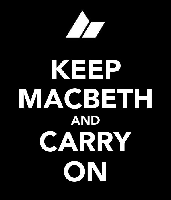 KEEP MACBETH AND CARRY ON
