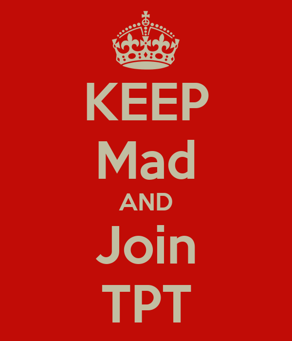 KEEP Mad AND Join TPT