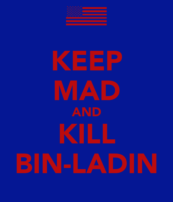 KEEP MAD AND KILL BIN-LADIN