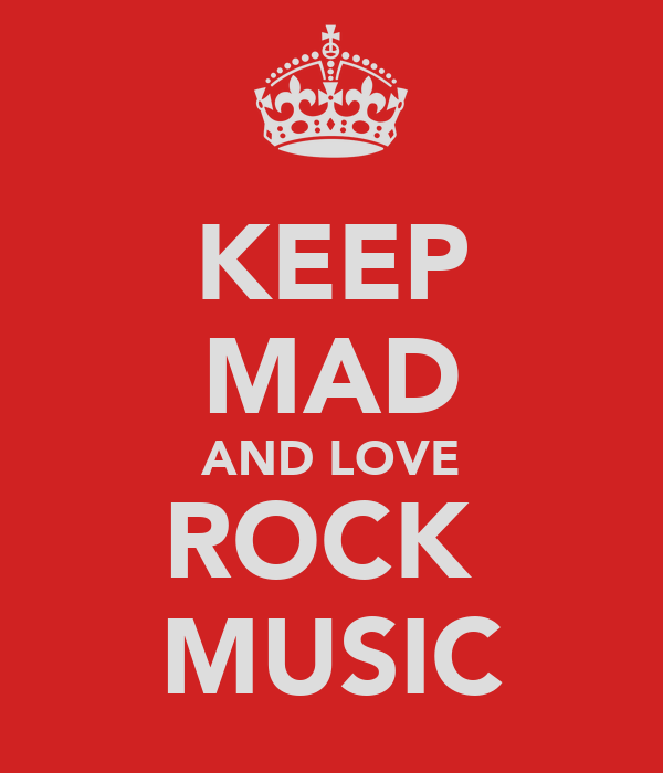 KEEP MAD AND LOVE ROCK  MUSIC