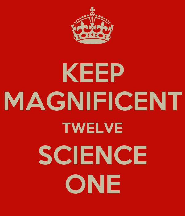KEEP MAGNIFICENT TWELVE SCIENCE ONE