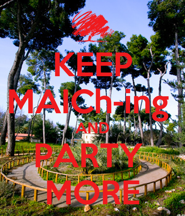 KEEP MAICh-ing  AND PARTY  MORE