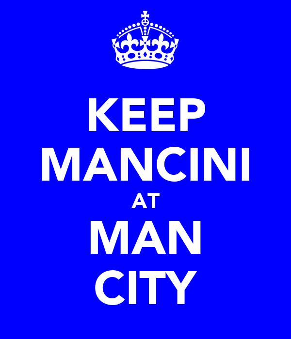 KEEP MANCINI AT MAN CITY