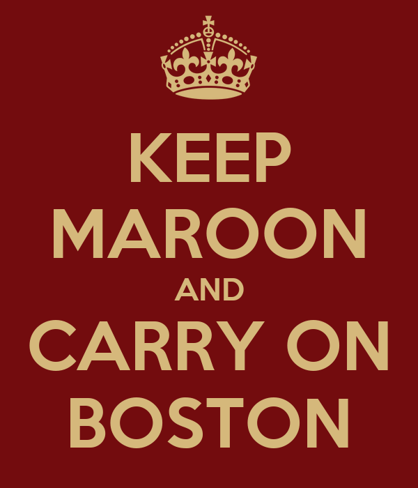 KEEP MAROON AND CARRY ON BOSTON