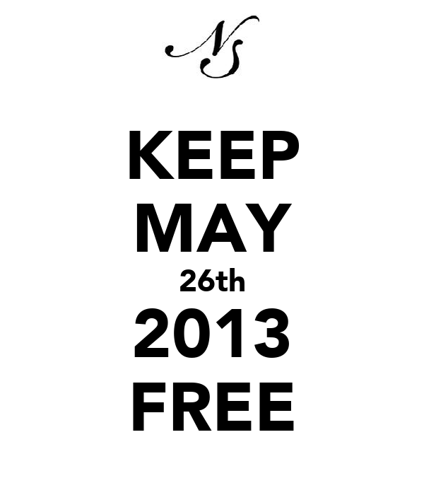 KEEP MAY 26th 2013 FREE