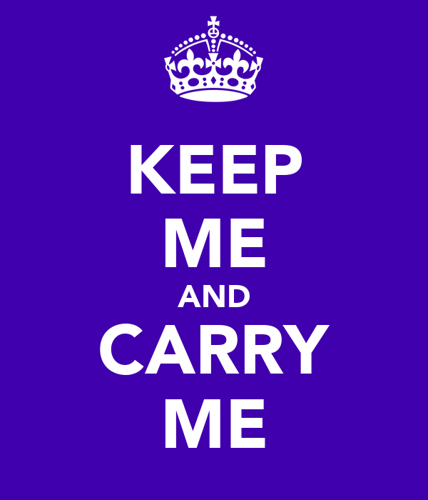 KEEP ME AND CARRY ME