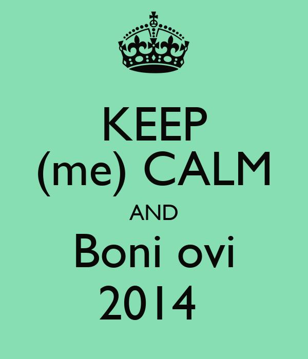 KEEP (me) CALM AND Boni ovi 2014