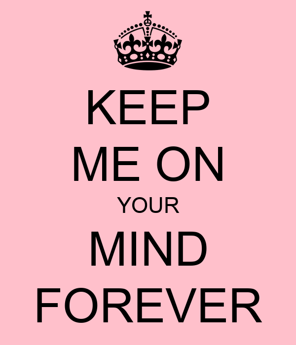 KEEP ME ON YOUR MIND FOREVER