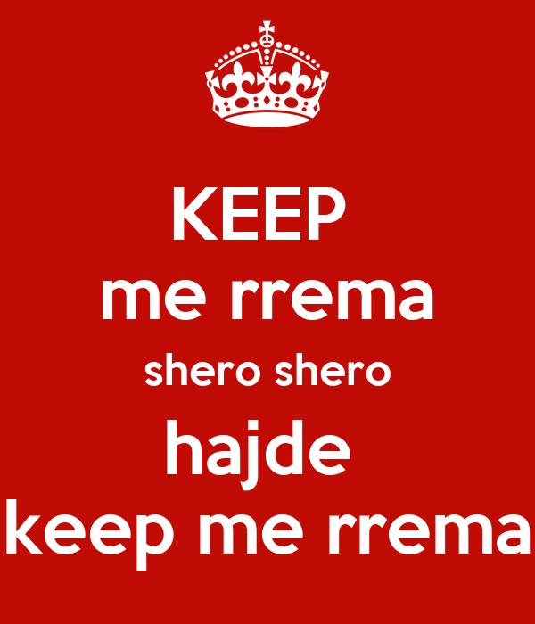 KEEP  me rrema shero shero hajde  keep me rrema