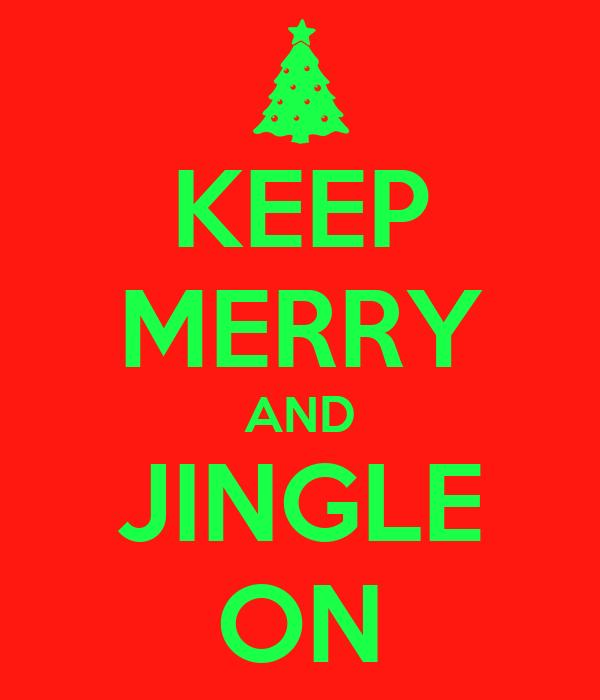 KEEP MERRY AND JINGLE ON