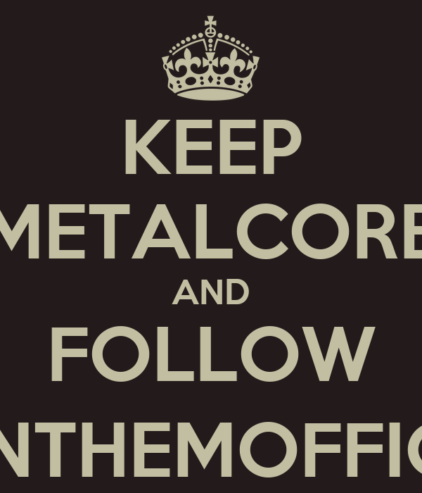 KEEP METALCORE AND FOLLOW @ANTHEMOFFICIAL
