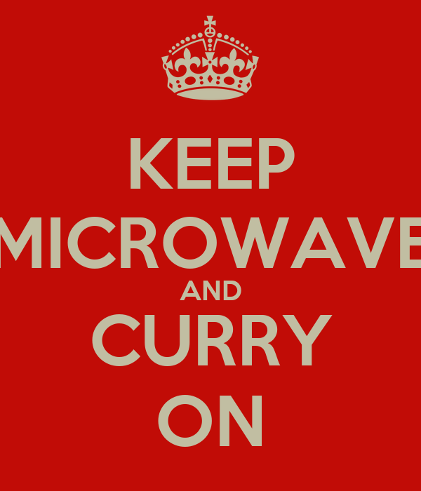 KEEP MICROWAVE AND CURRY ON