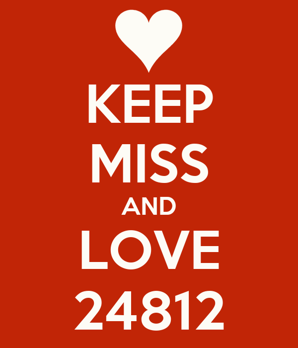 KEEP MISS AND LOVE 24812