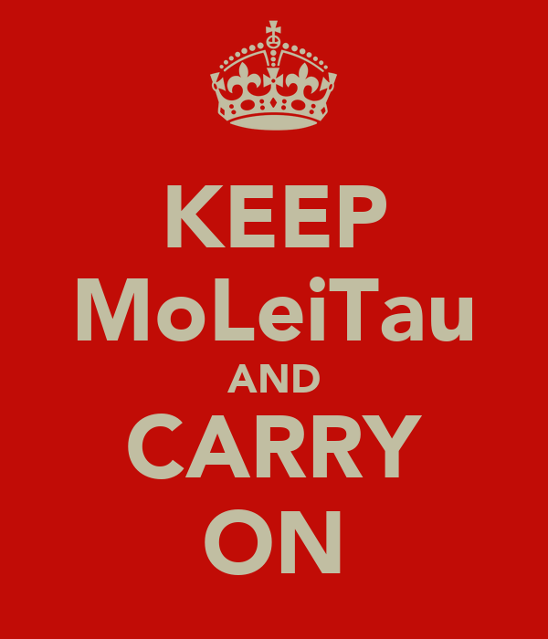 KEEP MoLeiTau AND CARRY ON