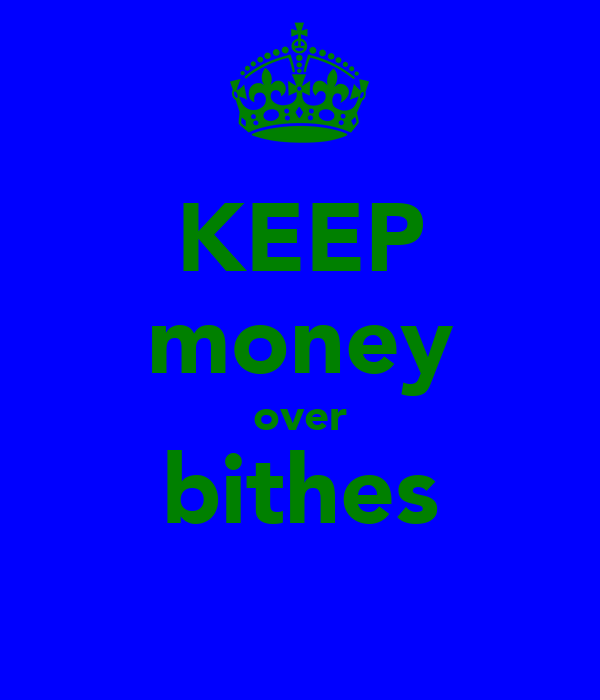 KEEP money over bithes