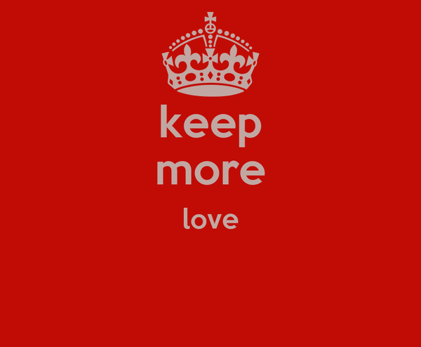 keep more love