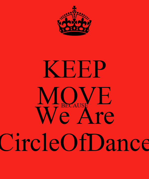 KEEP MOVE BECAUSE We Are CircleOfDance