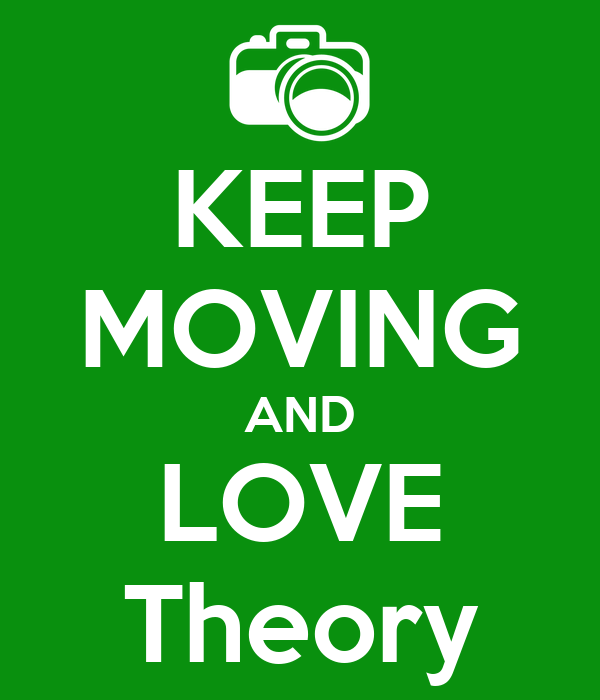 KEEP MOVING AND LOVE Theory