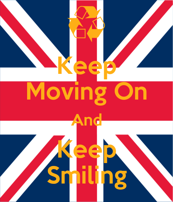 Keep Moving On And Keep Smiling