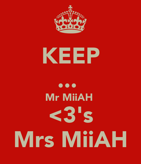 KEEP ...  Mr MiiAH  <3's Mrs MiiAH