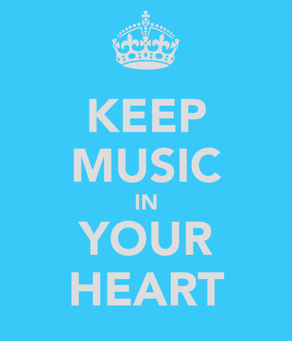 KEEP MUSIC IN YOUR HEART