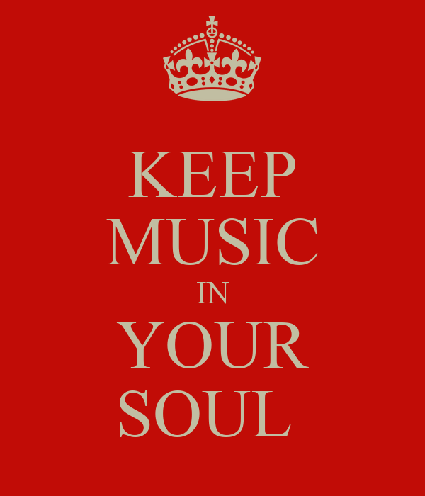 KEEP MUSIC IN YOUR SOUL