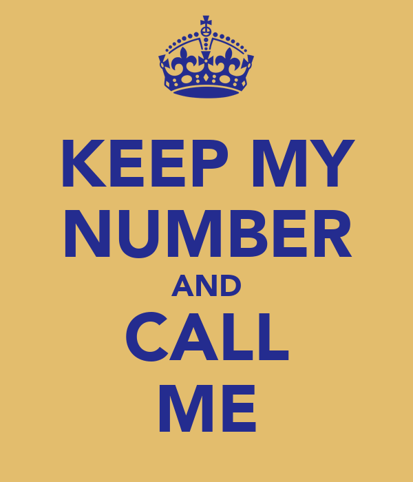 KEEP MY NUMBER AND CALL ME