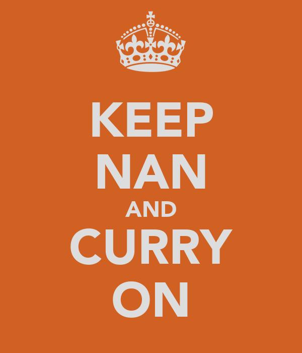 KEEP NAN AND CURRY ON