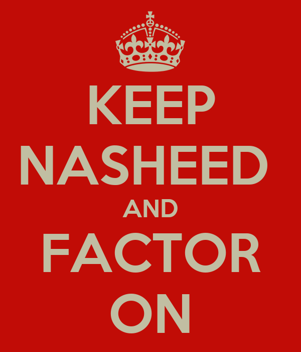 KEEP NASHEED  AND FACTOR ON