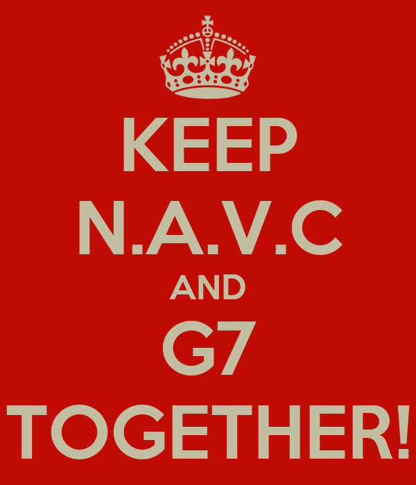 KEEP N.A.V.C AND G7 TOGETHER!