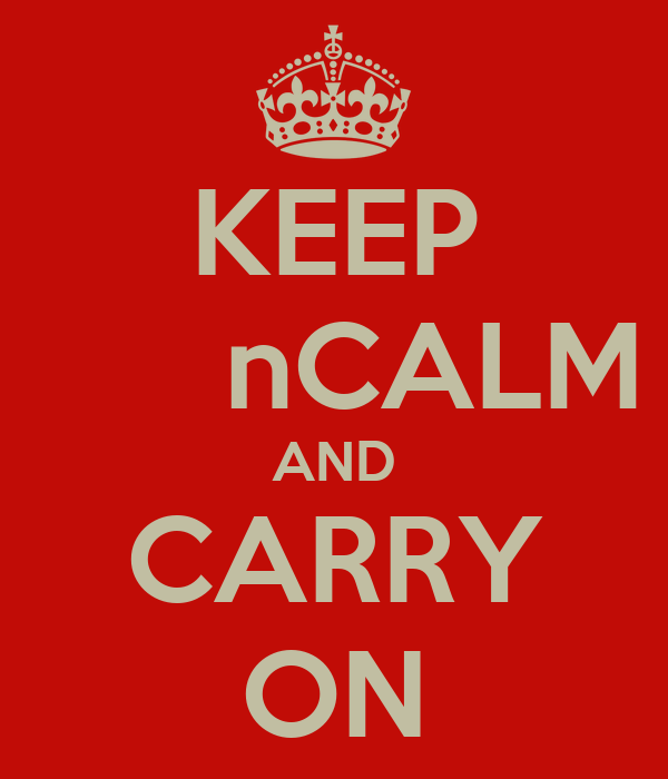 KEEP       nCALM AND CARRY ON