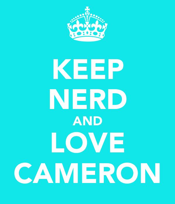 KEEP NERD AND LOVE CAMERON