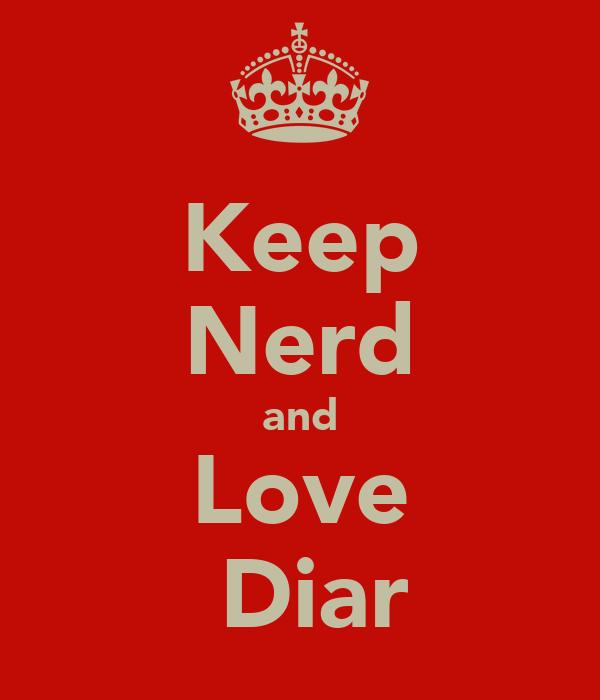 Keep Nerd and Love  Diar