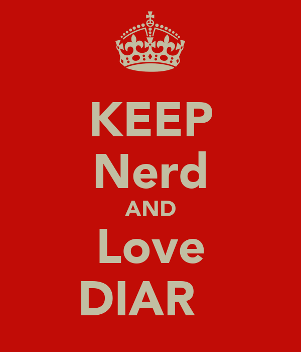 KEEP Nerd AND Love DIAR♥
