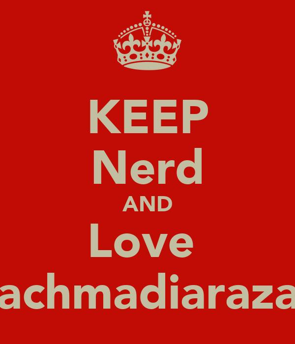 KEEP Nerd AND Love  Rachmadiarazaq