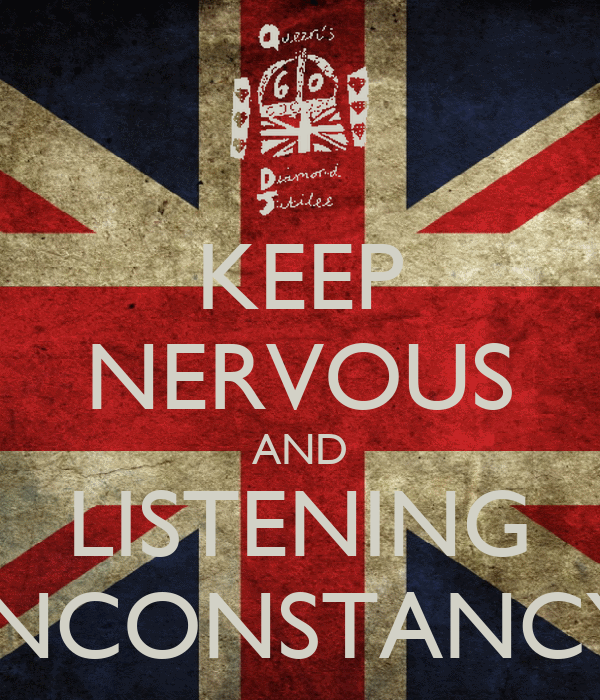 KEEP NERVOUS AND LISTENING INCONSTANCY
