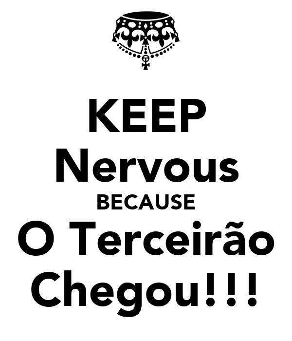 KEEP Nervous BECAUSE O Terceirão Chegou!!!
