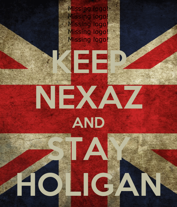 KEEP NEXAZ AND STAY HOLIGAN