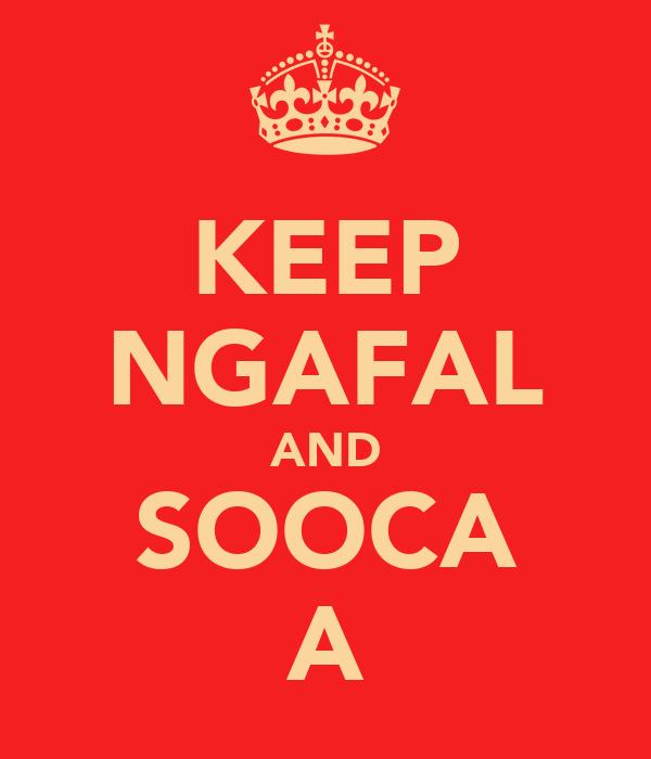 KEEP NGAFAL AND SOOCA A