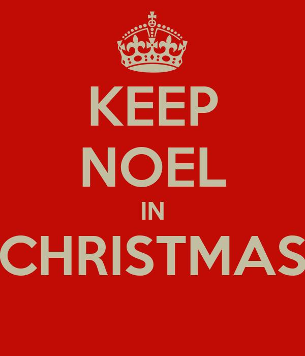 KEEP NOEL IN CHRISTMAS